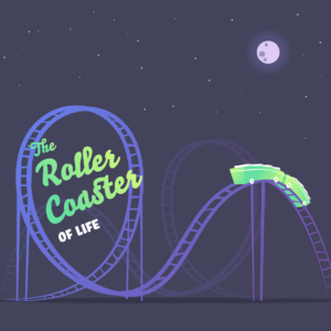 The Rollercoaster of Life